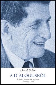 David Bohm: A dialógusról